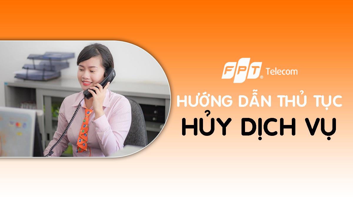 Huong dan Chính sách hủy dịch vụ Internet, Truyền hình FPT