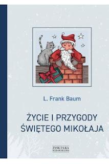 Życie i przygody Świętego Mikołaja - L. Frank Baum