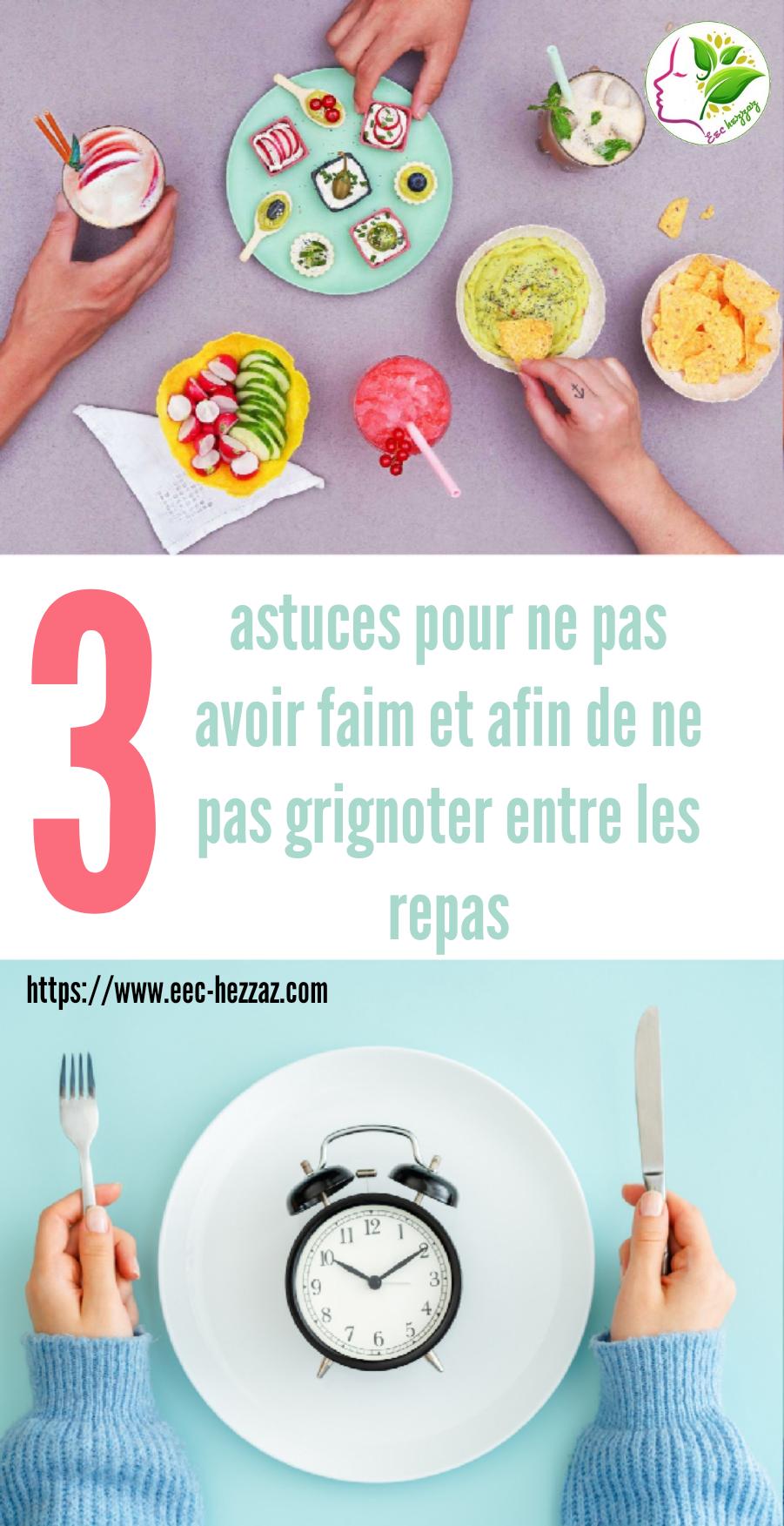 3 astuces pour ne pas avoir faim et afin de ne pas grignoter entre les repas