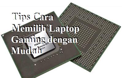 Tips Cara Memilih Laptop Gaming dengan Mudah