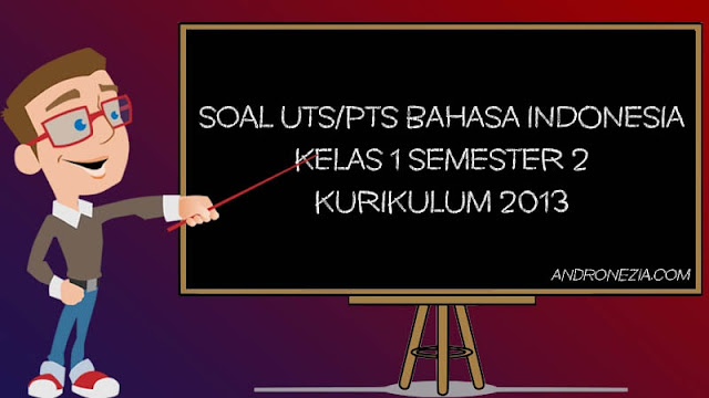 Soal UTS/PTS Bahasa Indonesia Kelas 1 SD/MI Semester 2 Tahun 2021