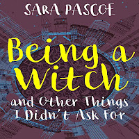 Being a Witch, and Other Things I Didn't Ask for audiobook cover. The title in large, yellow and white text upon a swirling city-scape background.