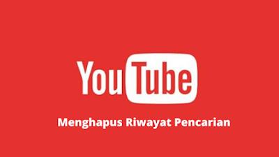 Cara Menghapus Riwayat Pencarian Di Youtube Lengkap Terbaru