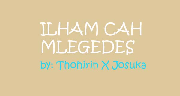 Cerita Ngapak Ilham Cah Mlegedes