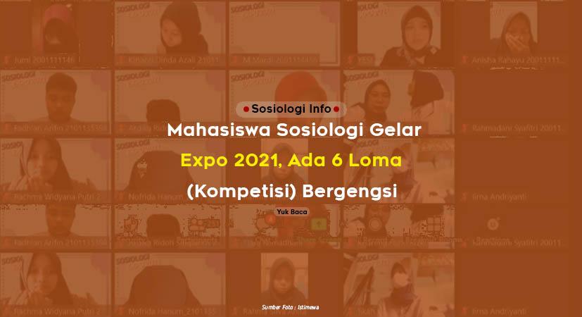 Mahasiswa Sosiologi Gelar Expo 2021, Ada 6 Lomba (Kompetisi) Bergengsi