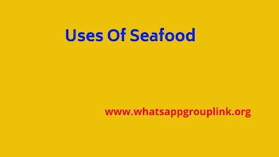 Uses Of Seafood