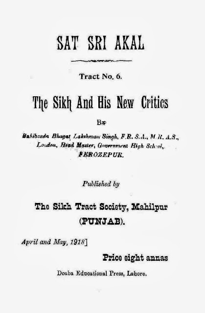 http://sikhdigitallibrary.blogspot.in/2014/03/the-sikhs-and-his-new-critics-bhagat.html