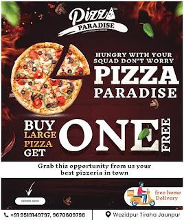 *Ad : Pizza Paradise - Wazidpur Tiraha Jaunpur - Mo. 9519149797, 9670609796*