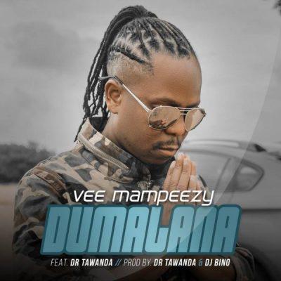 AUDIO |  Vee Mampeezy ft Dr Tawanda – Dumalana | Download New song