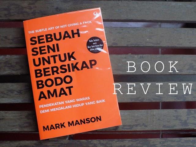 Review Buku: Seni Bersikap Bodo Amat - Mark Manson
