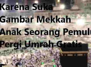 Karena Suka Gambar Mekkah Anak Seorang Pemulung Pergi Umrah Gratis