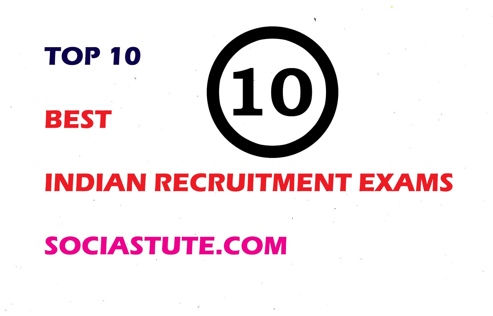 The Best Recruitment Exams In 2019. Prestigious And Reputed Jobs In India. Full Details