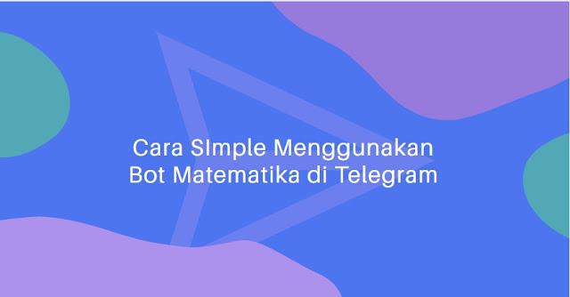 Apa sih Bot telegram matematika