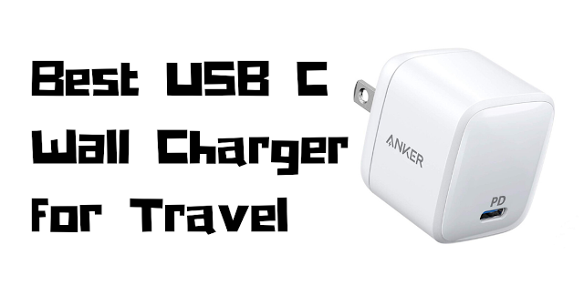 Best USB C Wall Charger for Travel