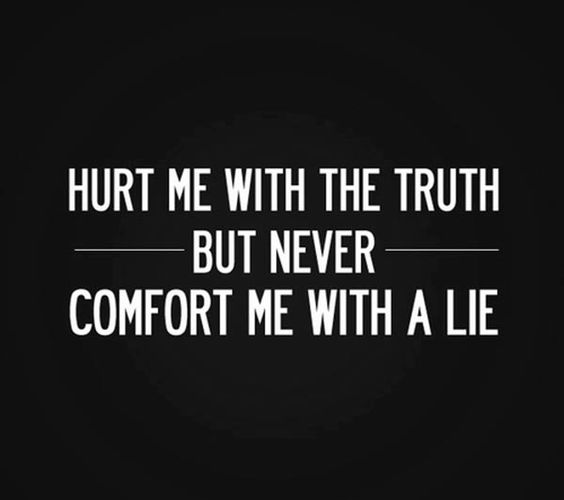 Hurt_me_with_the_truth_but_never_comfort_me_with_a_lie