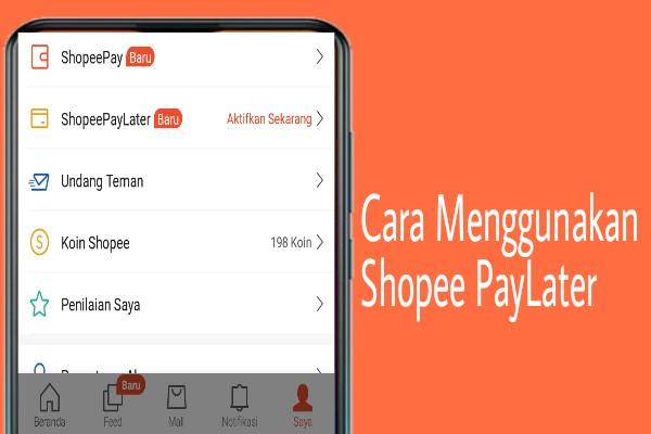 Cara Menggunakan Shopee Paylater Untuk Belanja Sekarang Bayar Nanti