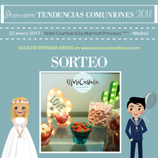 Sorteo Mari Castaña Eventos - Showroom Tendencias Comuniones 2017 - La Comunion de Noa
