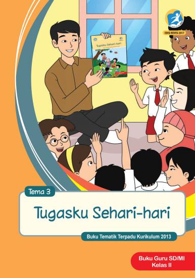 Buku Guru Kelas 2 SD/MI Tema 3: Tugasku Sehari-hari Kurikulum 2013 Edisi Revisi