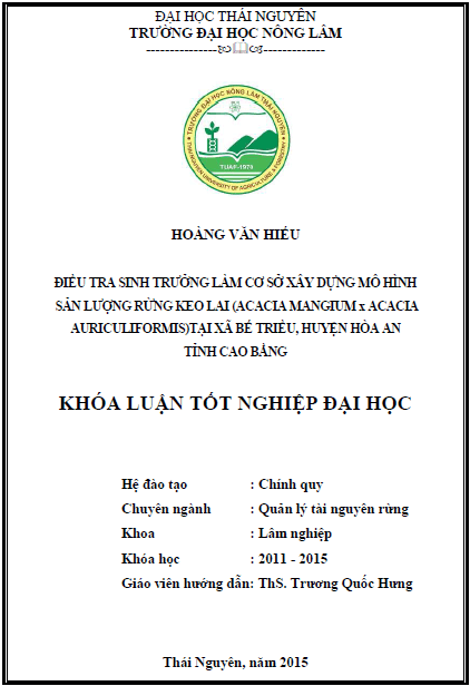 Điều tra sinh trưởng làm cơ sở xây dựng mô hình sản lượng rừng keo lai (Acacia mangium x Acacia auriculiformis) trồng tại xã Bế Triều huyện Hòa An tỉnh Cao Bằng