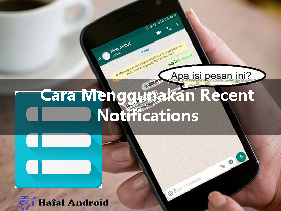 Cara Menggunakan Recent Notification
