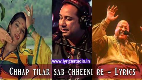Chhap Tilak Sab Chheeni Lyrics in Hindi - Rahat Fateh Ali Khan | Lata Mangeshkar