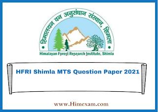 HFRI Shimla MTS Question Paper 2021