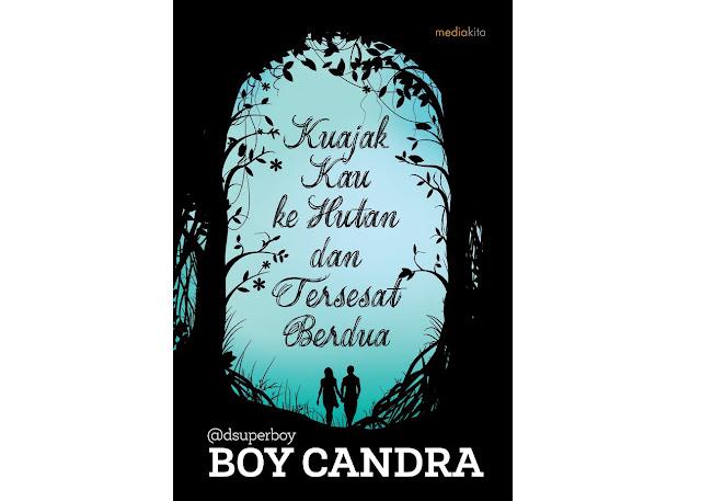 Boy Candra - Ku Ajak Kau Ke Hutan Dan Tersesat Berdua