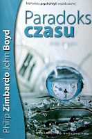 okładka książki The Time Paradox: The New Psychology of Time That Can Change Your Life Philip Zimbardo, John Boyd