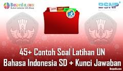 Lengkap - 45+ Contoh Soal Latihan UN Bahasa Indonesia SD + Kunci Jawaban