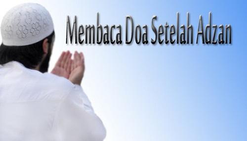 Doa Setelah Adzan Dan Iqamah Sesuai Sunnah Lengkap Arab, Latin Dan Artinya
