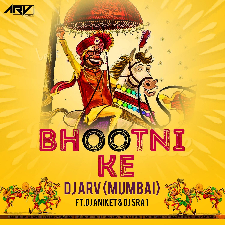 Sakhyan Song: Bhootni Ke (Remix) Deejay ARV Mumbai Ft. DJ Aniket & DJ