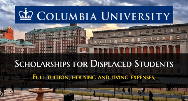 The Columbia University Scholarship for Displaced Students (CUSDS) 2020