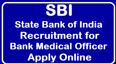 State Bank of India (SBI) Recruitment for 56 Vacancies Notified for Bank Medical Officer Post, Apply Online @sbi.co.in /2019/08/SBI-Recruitment-for-56-Vacancies-for-Bank-Medical-Officer-Post-Apply-Online-at-sbi.co.in.html