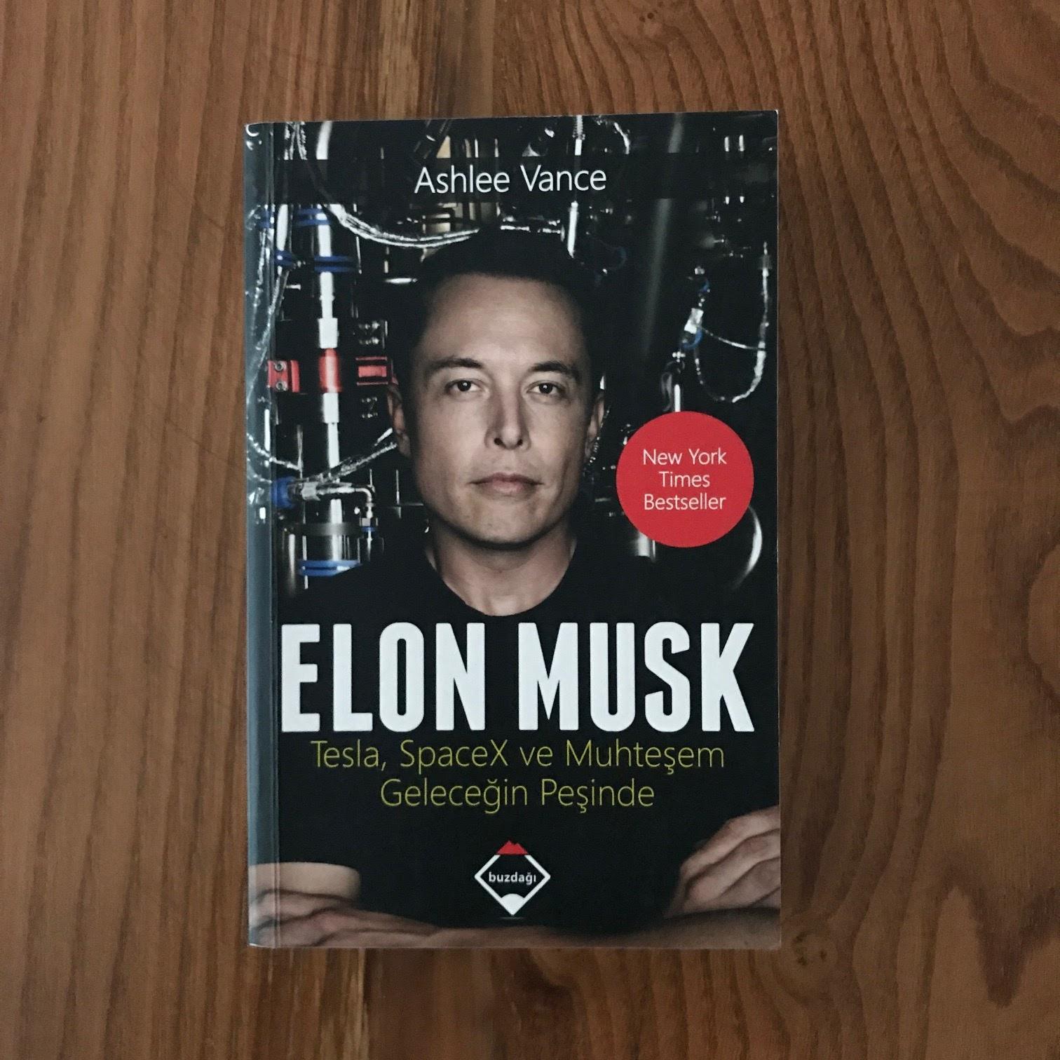 Elon Musk - Tesla, Spacex Ve Muhtesem Gelecegin Pesinde