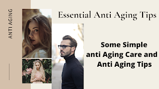Some Essential Anti Aging Tips