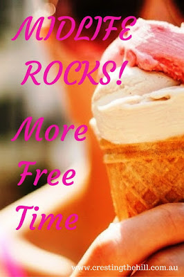 MIDLIFE ROCKS! ~ Once the kids are off your hands there's so much more free time