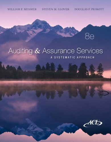 Auditing & Assurance Services  A Systematic Approach, 8th by William F. Messier and Steven m. Glover