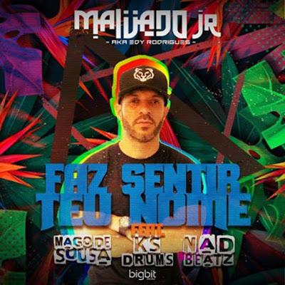 Malvado Jr. Feat. Mago de Sousa, Ks Drums & Nad Beatz - Faz Sentir Teu Nome (Original Mix) 2019