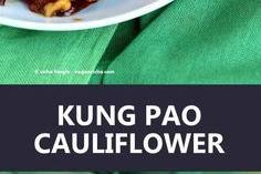 Spicy Crispy Kung Pao Cauliflower Recipe