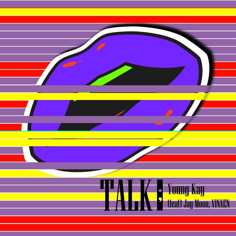 Young Kay – TALK (Feat. Jay Moon, VINXEN) – Single (ITUNES MATCH AAC M4A)