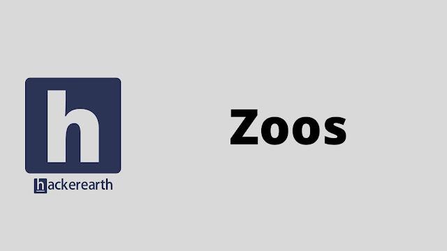 hackerEarth Zoos problem solution