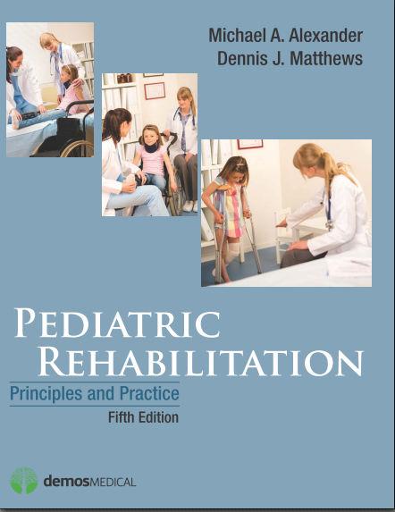Pediatric Rehabilitation- Principles & Practice 5th Edition [PDF]- Micheal A. Alexander