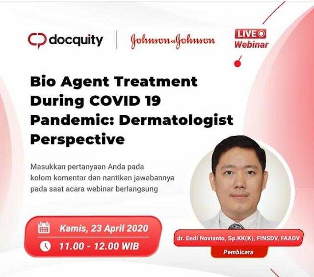 "Live Webinar ""Bio Agent Treatment During COVID-19 Pandemic: Dermatologist Perspective"" bersama dengan dr. Endi Novianto, Sp.KK(K), FINDSV, FAADV"