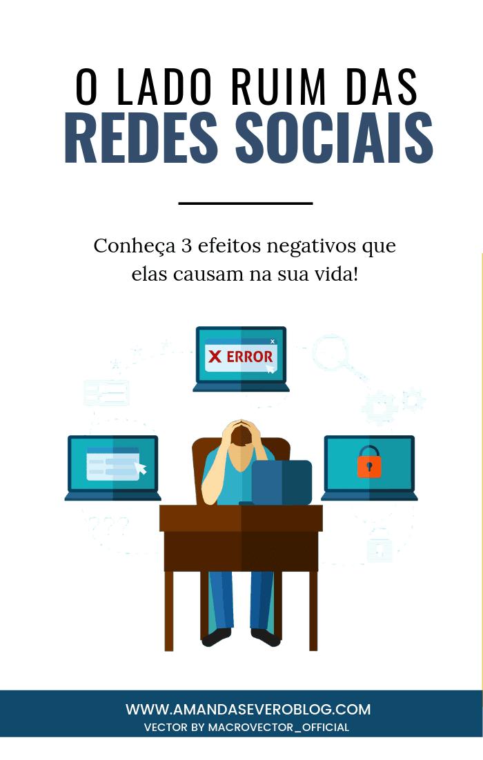 Redes Sociais: conheça 3 efeitos negativos que elas causam na sua vida!