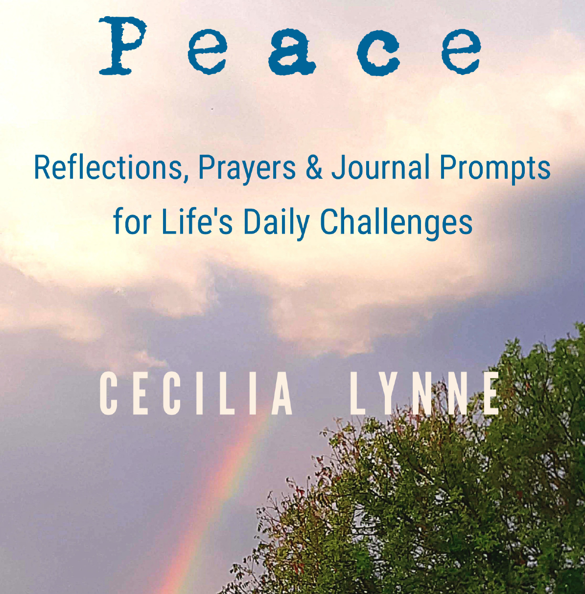 Peace: Reflections Prayers and Journal Prompts