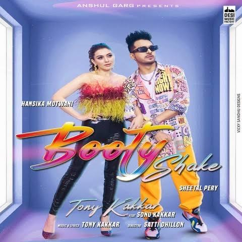 Booty Shake Song Lyrics, Sung By Tony Kakkar and Sonu Kakkar.