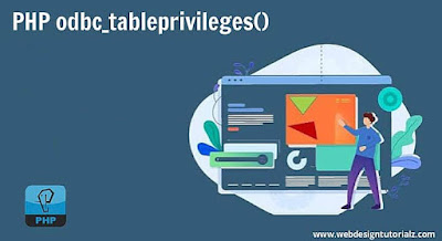 PHP odbc_tableprivileges() Function