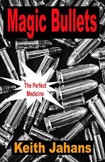 Magic Bullets - a medical thriller kindle book promotion Keith Jahans