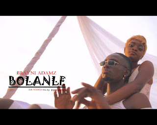 [Audio+Video] Brayni Adamz - Bolanle