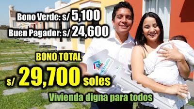 Bono Verde S/ 5100 + S/ 24600 Bono Buen Pagador Requisitos para ser BENEFICIARIO del Fondo Mi Vivienda